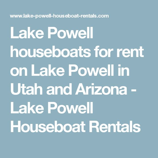 Lake Powell houseboats for rent on Lake Powell in Utah and Arizona - Lake Powell Houseboat Rentals