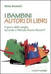 I bambini autori di libri. Il gioco delle pieghe secondo il metodo Bruno Munari