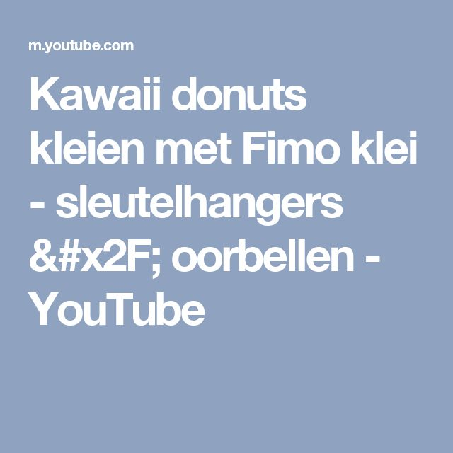 Kawaii donuts kleien met Fimo klei - sleutelhangers / oorbellen   - YouTube