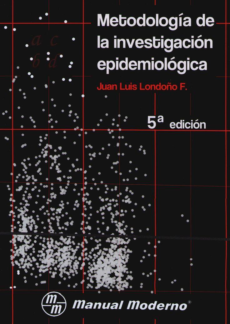 Londono. Metodologia de la investigacion epidemiologica