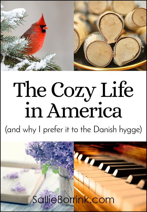 The Cozy Life in America and why I prefer it to the Danish hygge - #SimpleLiving  #hygge #hyggehome #faith #cozyhome #cozylife #introvert