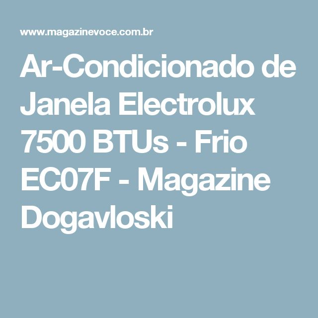 Ar-Condicionado de Janela Electrolux 7500 BTUs - Frio EC07F - Magazine Dogavloski