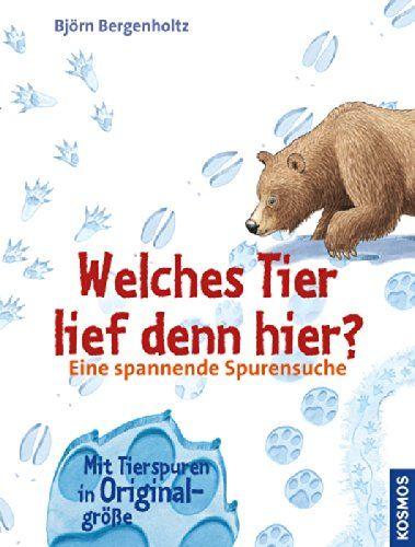 Welches Tier lief denn hier?: Eine spannende Spurensuche: Amazon.de: Björn Bergenholtz: Bücher