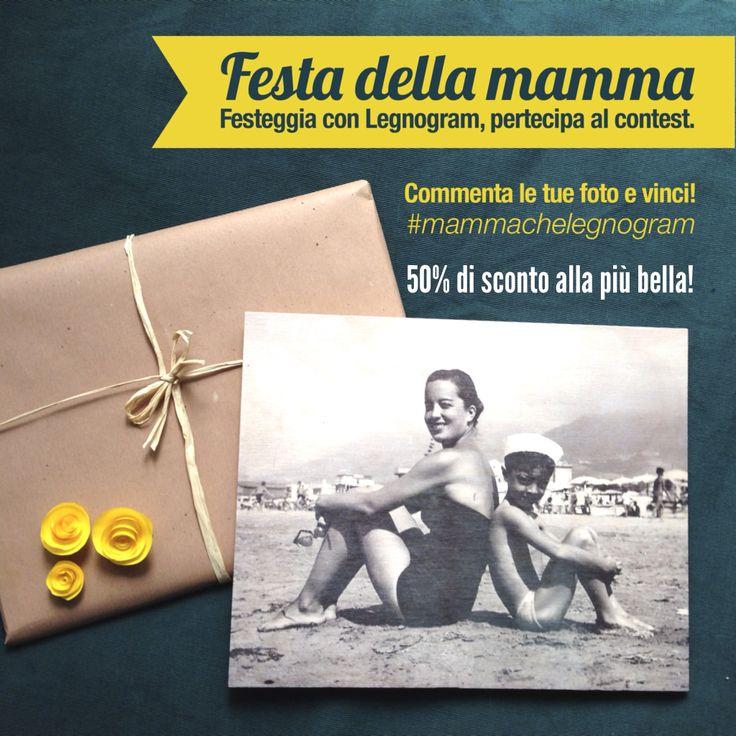 Festeggia la mamma con Legnogram!