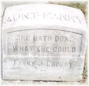 "Fanny Crosby...""To God be the glory..."" famous tombstones - Google Search"