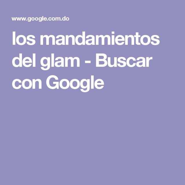 los mandamientos del glam - Buscar con Google