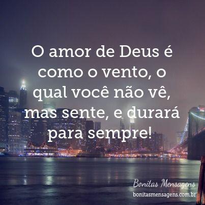 O amor de Deus é como o vento, o qual você não vê, mas sente, e durará para sempre!