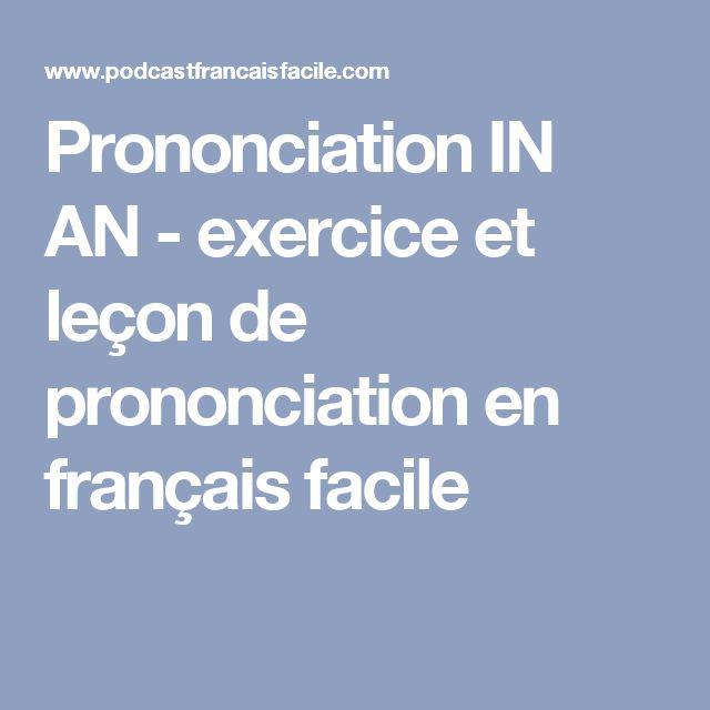 Prononciation IN AN - exercice et leçon de prononciation en français facile