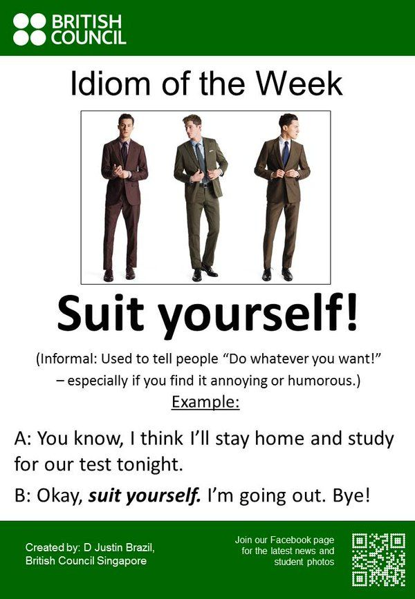 "British Council SG on Twitter: ""The Idiom for this week is: ""Suit ..."