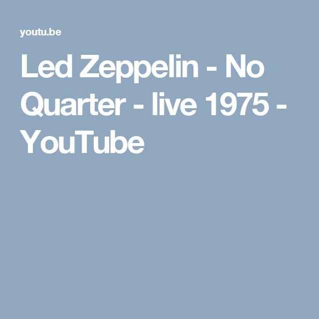 Led Zeppelin - No  Quarter - live 1975 - YouTube Ask no quarter for you shall receive no quarter.