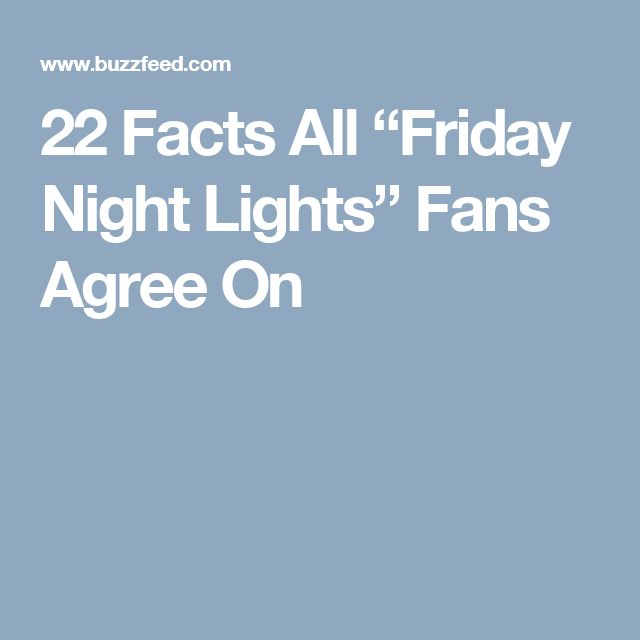 "22 Facts All ""Friday Night Lights"" Fans Agree On"