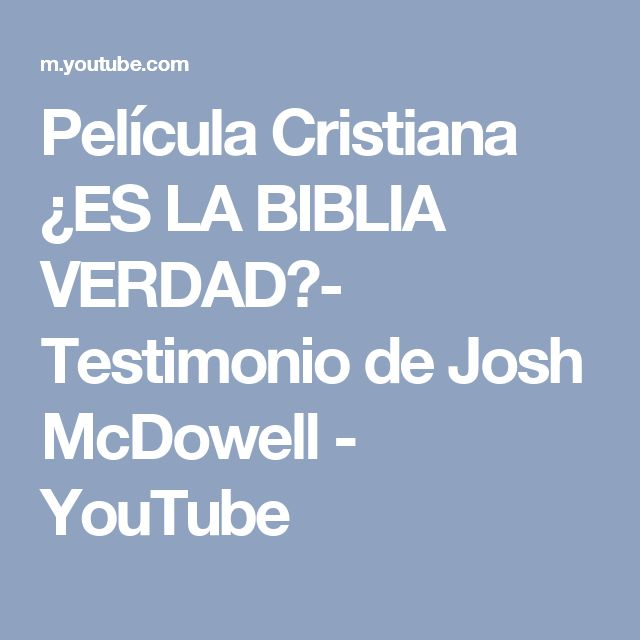 Película Cristiana ¿ES LA BIBLIA VERDAD?- Testimonio de Josh McDowell - YouTube