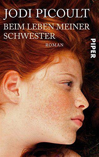 Jodi Picoult - Beim Leben meiner Schwester / My Sister's Keeper - Romane/Erzählungen - BücherTreff.de