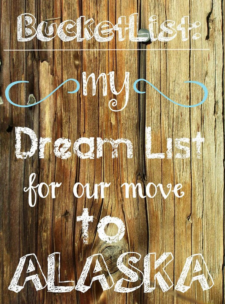 Making the move from Florida to Alaska, to stay positive and excited about the move here is my Bucket List once we finally move!
