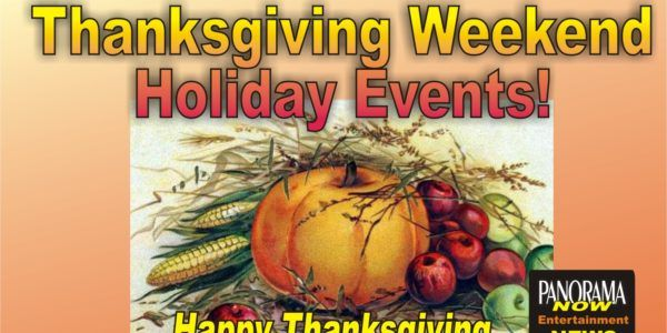 Thanksgiving Weekend Holiday Events Panoramanow Entertainment News Holidays And Events Holiday Thanksgiving
