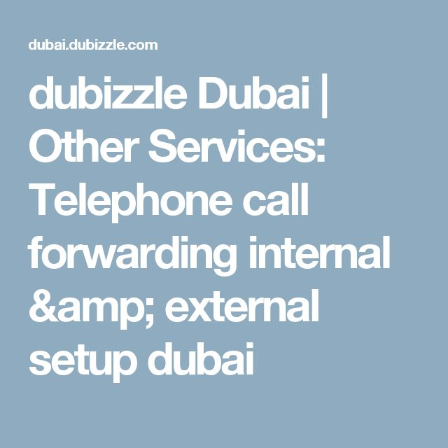 dubizzle Dubai | Other Services: Telephone call forwarding internal & external setup dubai