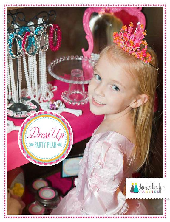 Dress Up Party Plan: A 60-Page eGuide to Planning Your Own Dress Up, Princess, Fashion Birthday Party INSTANT DOWNLOAD