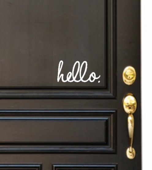 Hello on the outside, Goodbye on the inside, Custom Vinyl Front door decal.. $14.00, via Etsy.