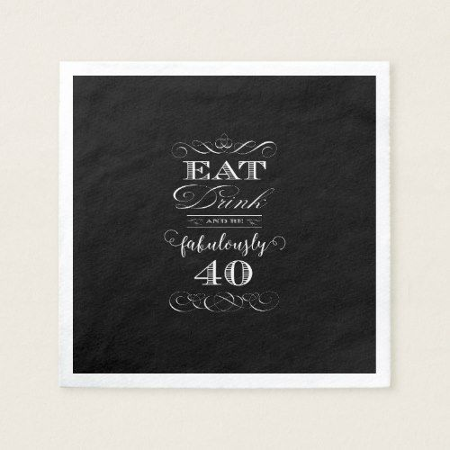 Eat Drink and be Fabulously Forty Birthday Party Paper Napkin