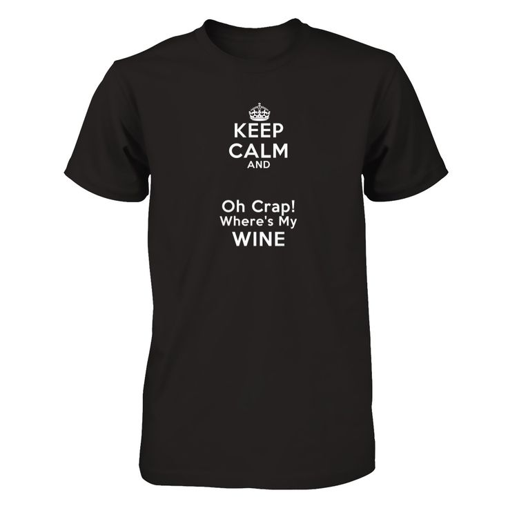 Wine Calm - *Limited Print* *** LIMITED EDITION PRINTS ***   Are YOU Calm?   100% Printed in the USA   *Hoodie, Razor Back? Look in the drop menu below.   *Need 3XL-6XL? Choose Alstyle Big ShortSleeve in dropdown menu below