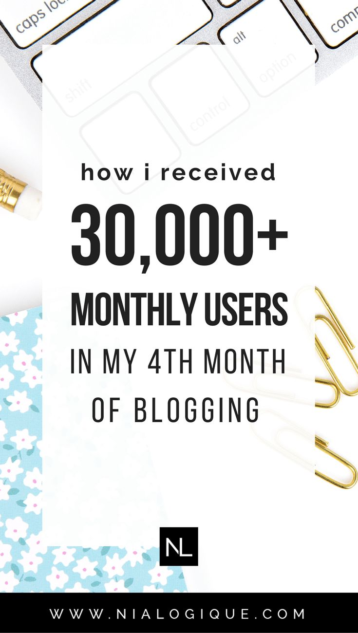 How I Received 30,000 Monthly Users In My 4th Month of Blogging | Learn all about how I was able to grow my blog's traffic and gain exposure with the help of Pinterest and Tailwind. | blogging tips, pinterest marketing