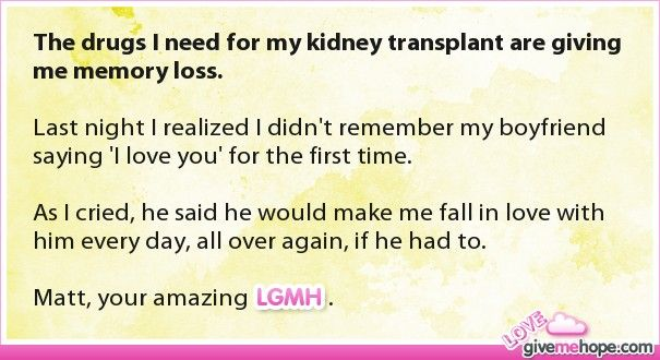 True love - The drugs I need for my kidney transplant are giving me memory loss.