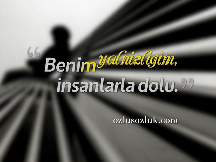 Benim yalnızlığım, insanlarla dolu. \r\n- Franz Kafka.