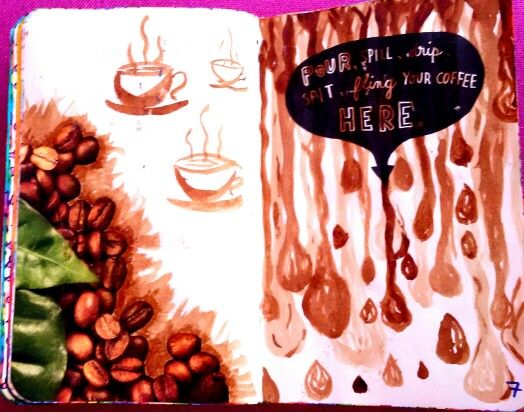pour spill drip spit your coffee Here wreck this journal