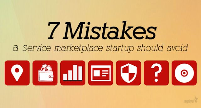 7 mistakes a service marketplace startup should avoid, http://thumbtackclone.blogspot.in/2015/08/7-mistakes-service-marketplace-startup-should-avoid.html