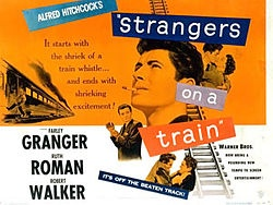 Strangers on a Train (1951) ..... *directed by Alfred Hitchcock*