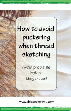 How to avoid puckering when thread sketching - avoid problems before they occur - Tips from Deborah Wirsu