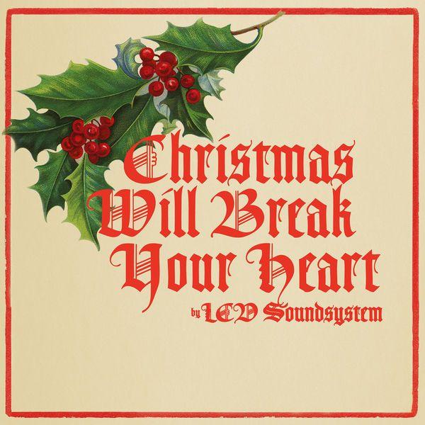 """Christmas Will Break Your Heart"" by LCD Soundsystem - http://letsloop.com/new-music/lcd-soundsystem/song/christmas-will-break-your-heart #music #newmusic"