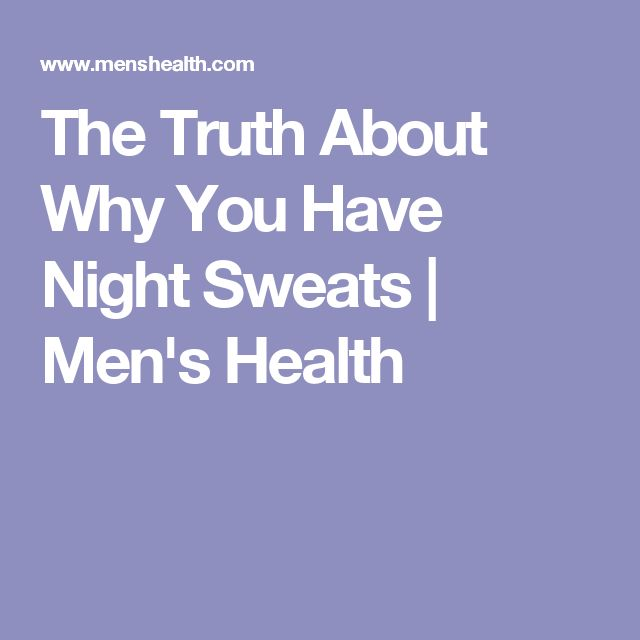 The Truth About Why You Have Night Sweats | Men's Health