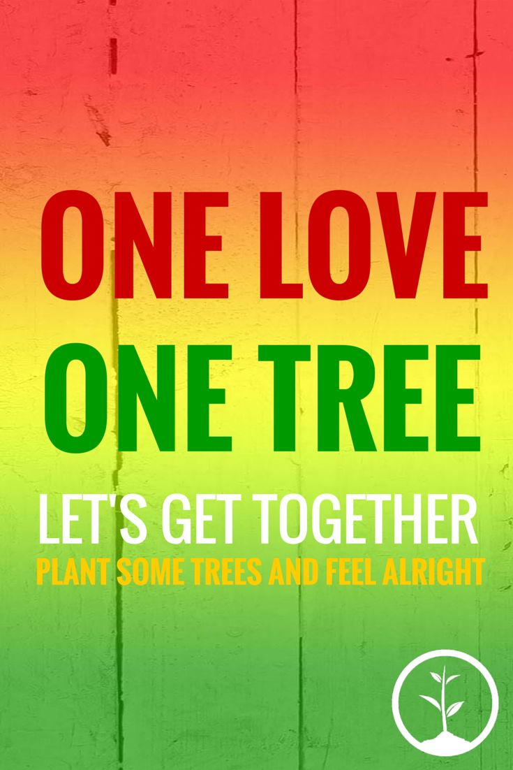 one tree, one love, lets plant some trees.