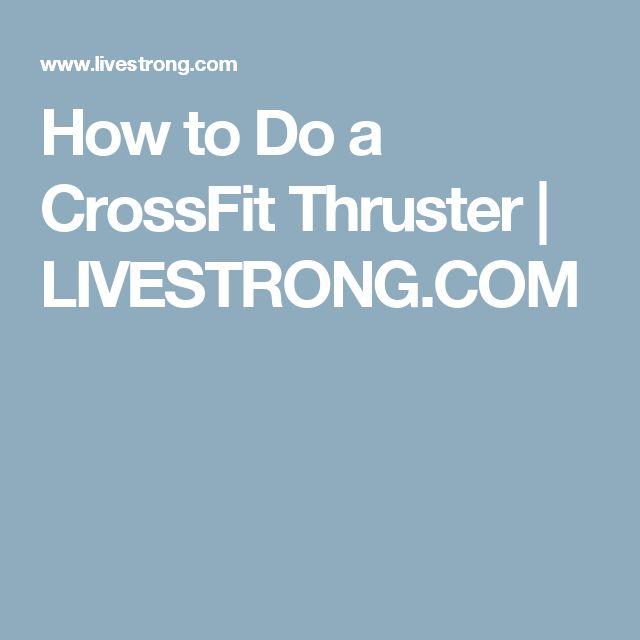 How to Do a CrossFit Thruster | LIVESTRONG.COM