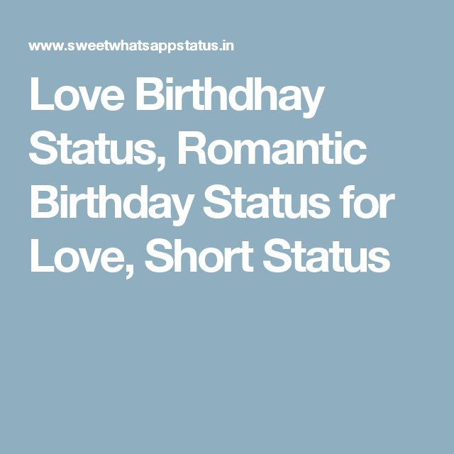 Love Birthdhay Status, Romantic Birthday Status for Love, Short Status
