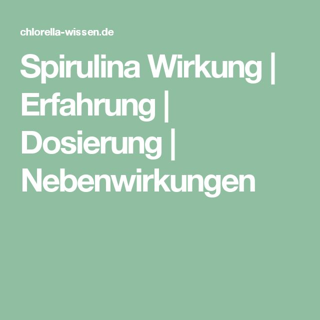 Spirulina Wirkung   Erfahrung   Dosierung   Nebenwirkungen