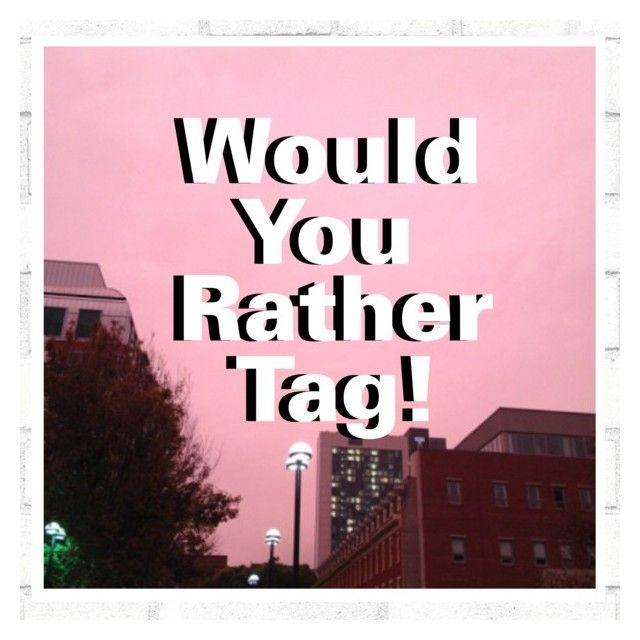 """""""Would You Rather Tag! RTD"""" by the-fault-in-our-paper-towns ❤ liked on Polyvore featuring art and country"""