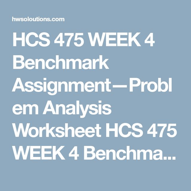 hcs 475 Hcs 475 week 5 summary memo (2 papers) new hcs 475 week 5 summary memo resources: problem analysis worksheet, week five case studies, and summary memo guidelines review the problem analysis worksheet select one of the solutions you proposed in the change management worksheet.