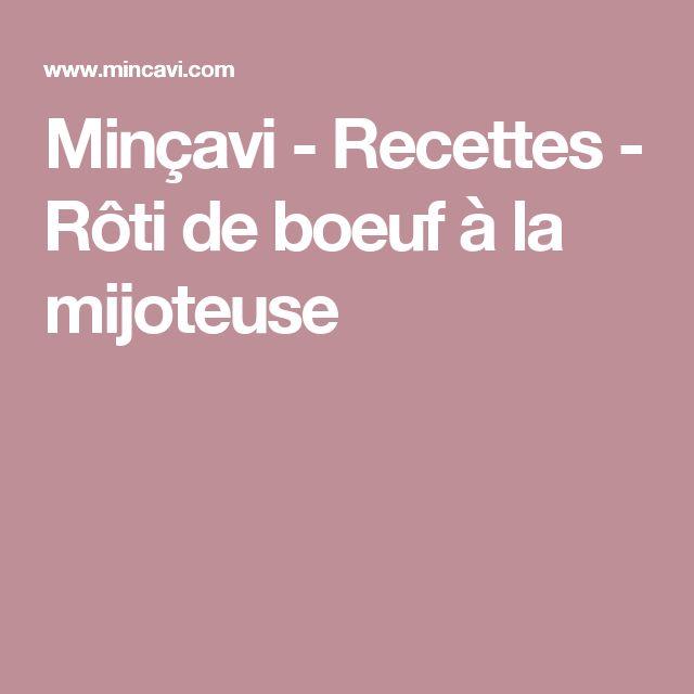 Minçavi - Recettes - Rôti de boeuf à la mijoteuse