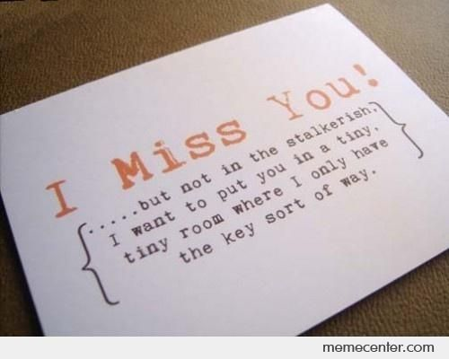 Funny I Miss You Memes | miss you!