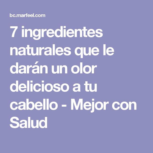 7 ingredientes naturales que le darán un olor delicioso a tu cabello - Mejor con Salud