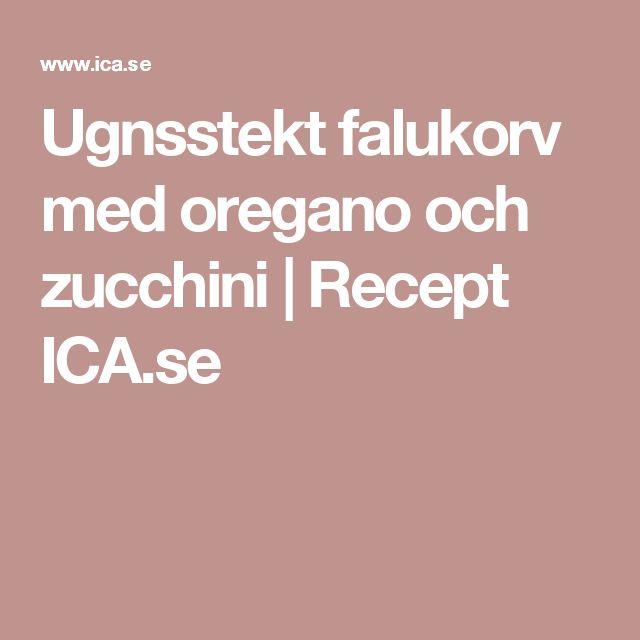 Ugnsstekt falukorv med oregano och zucchini | Recept ICA.se