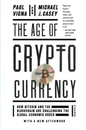 The Age of Cryptocurrency: How Bitcoin and the Blockchain...