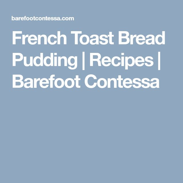 French Toast Bread Pudding | Recipes | Barefoot Contessa