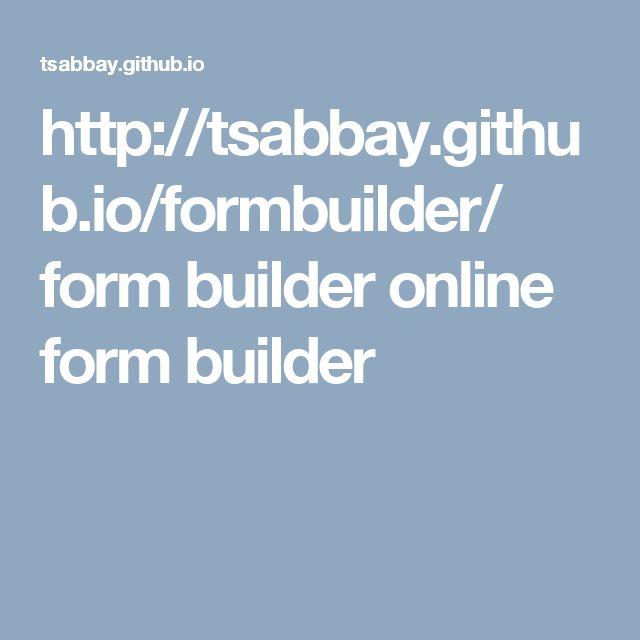 http://tsabbay.github.io/formbuilder/  form builder online form builder
