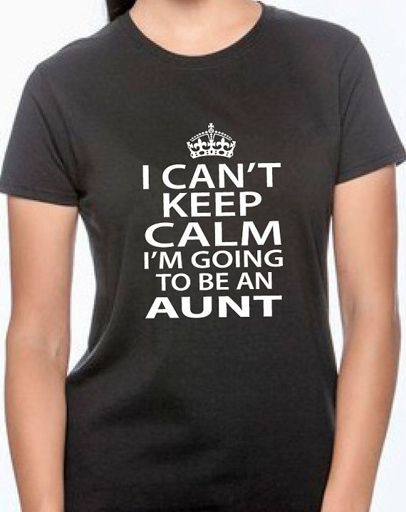 I can't keep calm I'm going to be an aunt new by BRDtshirtzone