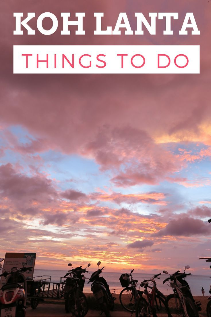 Koh Lanta, Thailand - 20 Best things to do in the island, from beaches (Long Beach and such) to street food, wildlife, boat trips and more.