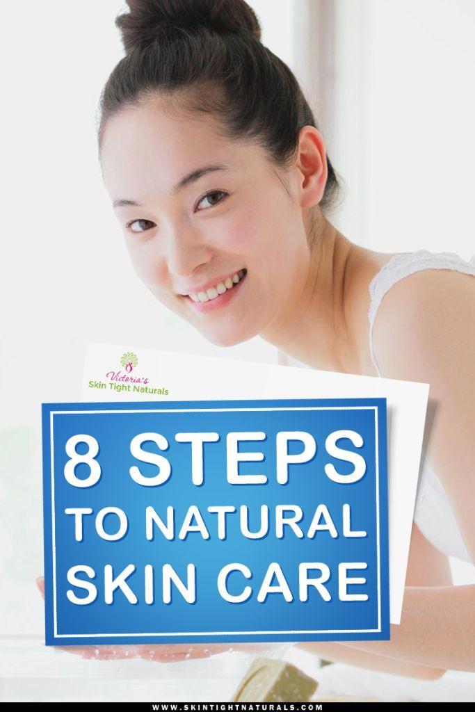 8 Steps to Natural skin care  find more relevant stuff: http://skintightnaturals.com