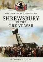 New: Shrewsbury in the Great War #WW1